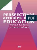 Gadotti Moacir - Perspectivas Actuales de La Educacion