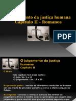 O Julgamento Da Justiça Humana - Romanos II