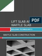 Lift and waffle slab