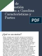 Motor de Combustión Interna a Gasolina Características y