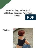 Tudod-e, Hogy Mi Az Igazi különbség Párizs
