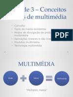 Unidade 3 – Conceitos Básicos de Multimédia