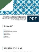 Análisis de La Producción Intelectual de La Escuela de Química Farmacéutica a Través de La Evaluación de La Calidad de Las Tesis de Pregrado.