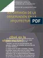 IMPORTANCIA DE LA OBSERVACION EN LA ARQUITECTURA.ppt