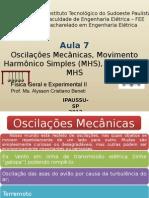 Aula 7 - Oscilações Mecânicas, MHS, Energia MHS