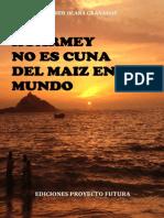 HUARMEY NO ES CUNA DEL MAIZ EN EL MUNDO