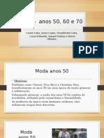 Moda Anos 50, 60 e 70 (Brasil e Mundo)