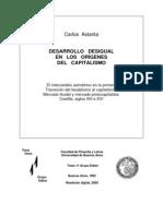 CARLOS ASTARITA DESARROLLO DESIGUAL EN LOS ORÍGENES DEL CAPITALISMO Castilla, siglos XIII a XVI