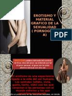 EROTISMO Y MATERIAL GRAFICO DE LA SEXUALIDAD.pptx