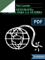 La Geografia Un Arma Para La Guerra - Yves Lacoste
