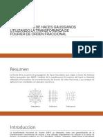 Propagacion de Haces Gaussianos Utilizando La Transformada de Fourier de Orden Fraccional