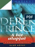 Derek Prince - A Kereszténység Hat Alaptanítása - A Hit Alapjai [I. KÖTET]