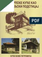 Stare Srpske Kuće Kao Graditeljski Podsticaj-Božidar Petrović