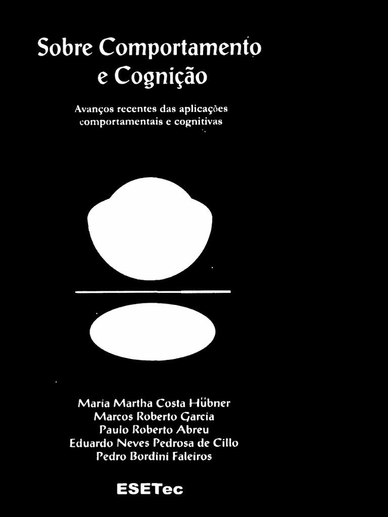 66b358628 Sobre Comportamento e Cognição (Vol. 26). Avanços Recentes Das Aplicações  Comportamentais e Cognitivas