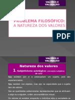 Valores e Valoração-problema Filosófico Da Natureza Dos Valores