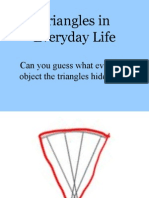 Triangles in Everyday Life