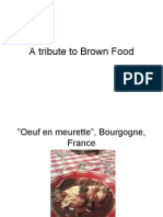 A Tribute to Brown Food
