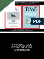 Woodside, Julián - Millennials. Nativos Digitales. Techsetters. Desmitificando a La Primera Generación 'Digital' en México (Universidad Iberoamericana, 18 de Marzo, 2014)