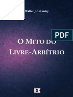 O Mito do Livre Arbitrio Walter J. chantry