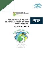 I TORNEIO DE POLO Ã-QUATICO DO PIBID EDUCAÇÃO FÃ-SICA DA ESCOLA PROFISSIONAL CAPELÃO FREI ORLANDO