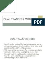 Dual Transfer Mode