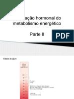 Aula5- Regulação Hormonal Do Metabolismo Energético-parte II