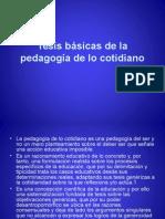Pedagogía de Lo Cotidiano - Tesis Básicas