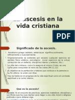La ascesis en la vida cristiana rafa.pptx