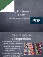 Fate, Faith & Fortune