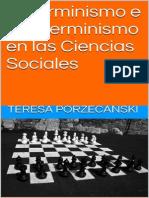 Determinismo e indeterminismo en las Ciencias Sociales.Ensayos de filosofía de la ciencia. Teresa Porzecanski