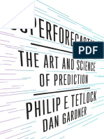 Superforecasting by Philip E. Tetlock and Dan Gardner