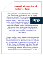 The systematic destruction of the law of Jesus
