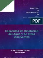 Practica #2 Capasidad de Disolución Del Agua y de Otros Disolventes