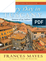 Every Day in Tuscany by Frances Mayes - Excerpt
