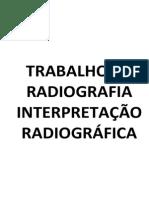 Trabalho Radiografia - Interpretação Radiográfica - Cetepis