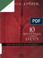 Erwin Lutzer - 10 Mentiras Sobre Deus.pdf