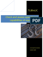 TLIB107C - Check and Assess Operational Capabilities of Equipment - Learner Guide