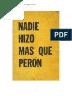 Nadie hizo más que Perón (folleto - solicitada)