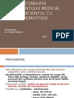 CONDUITA ASISTENTULUI MEDICAL LA PACIENTUL CU   HEMOPTIZIE.ppt