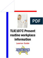 TLIE107C - Present Routine Workplace Information - Learner Guide