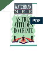 Watchman Nee - As Três Atitudes do Crente-rev.pdf