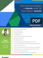 EBOOK - Como Anunciar seu negócio no Adwords e atrair 100 novos clientes - TIAGO TESSMANN.pdf