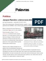 Jacques Rancière_ a Democracia Deles e a Nossa — CartaCapital