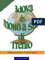 Padova è molto a sud di Trento di Rosaria Zanetel