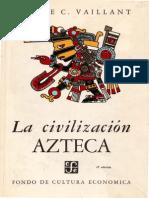 Vaillant George - La Civilizacion Azteca