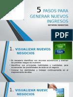 5 PASOS PARA GENERAR NUEVOS INGRESOS.pptx