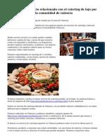 Un excelente negocio relacionado con el catering de lujo por los alrededores de la comunidad de valencia