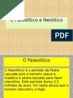 O Neolítico e o Paleolítico