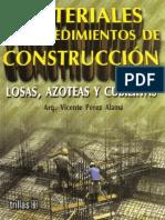 Materiales Y Procedimientos de Construcción; Losas, Azoteas Y Cubiertas - Vicente Pérez Alamá