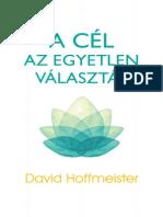 A Cel Az Egyetlen Valasztas - David Hoffmeister 41 Old